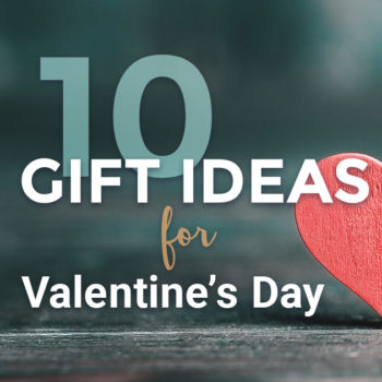 10 Gift Ideas for Valentine's Day