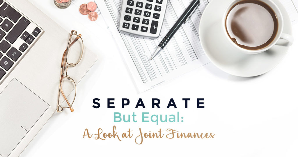 Separate But Equal: A Look at Join Finances